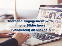 Increase Engagement with Image Slideshows (Carousels) on LinkedIn