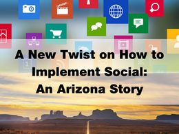 A New Twist on How to Implement Social: An Arizona Story