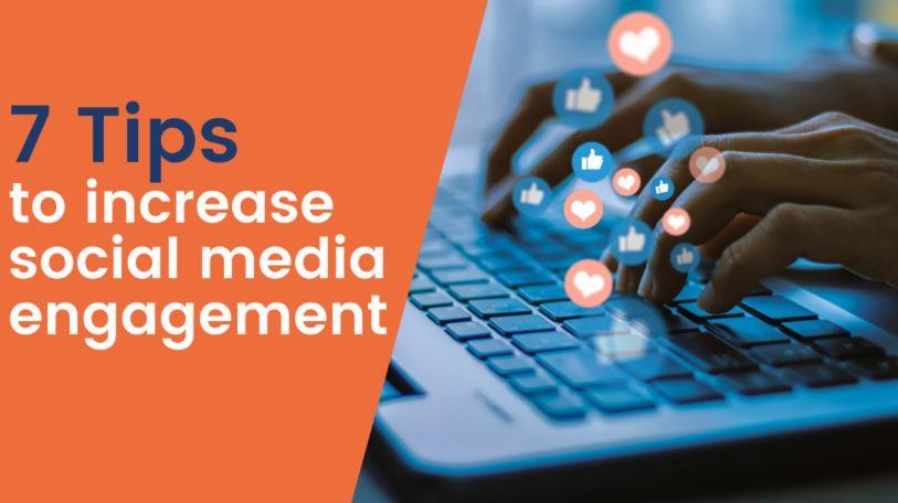 7 Ways to Increase Social Media Engagement