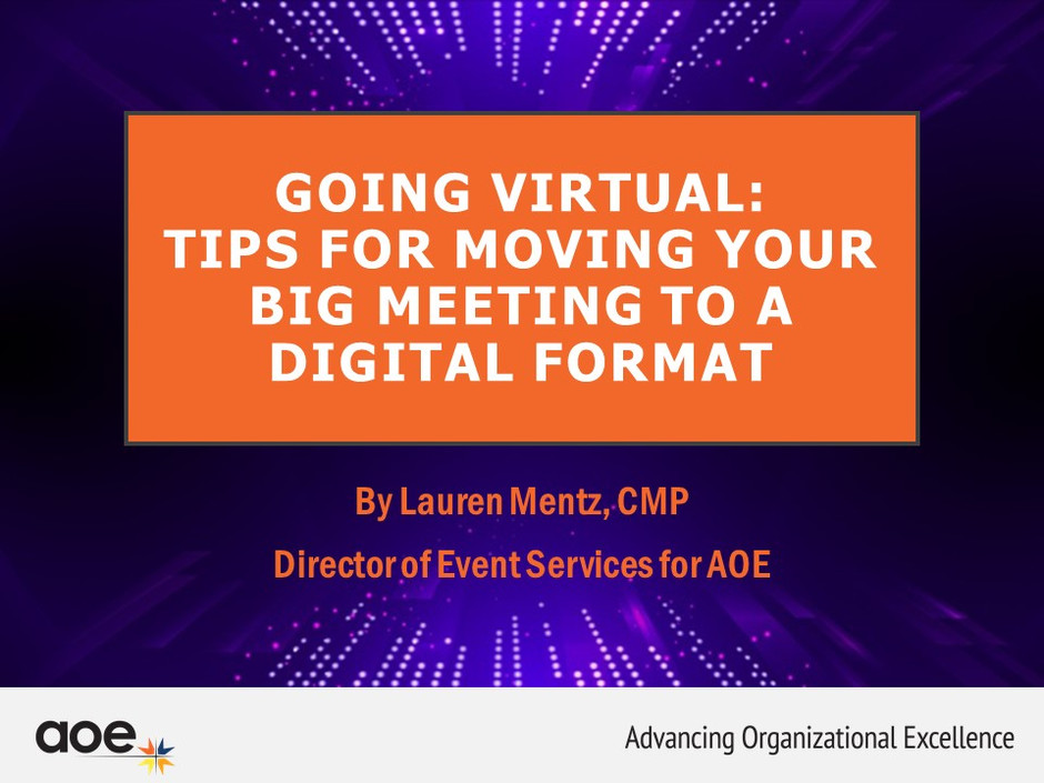 Going Virtual: Tips for Moving Your Big Meeting To a Digital Format