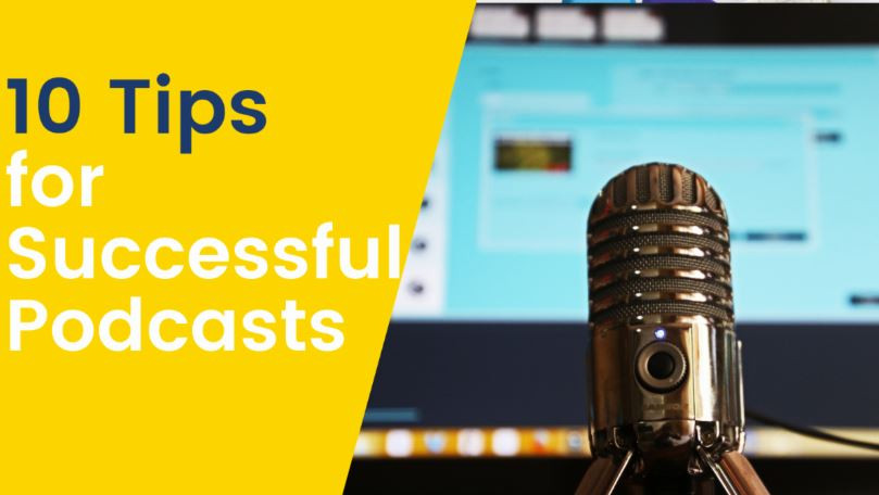 10 Tips for Successful Podcasts