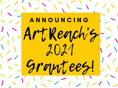MEET ArtReach's 2021 Grantees!