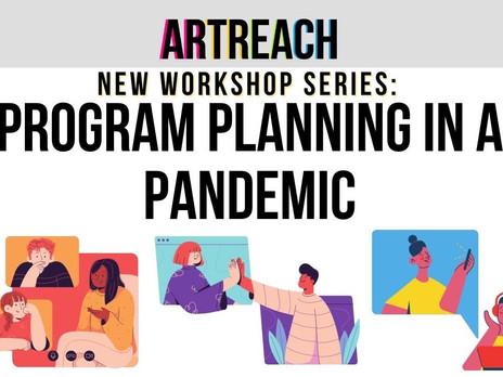 New ArtReach Workshop Series: Program Planning in a Pandemic