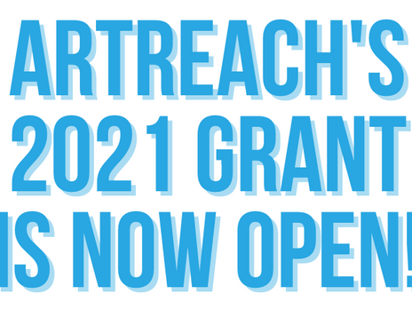 ArtReach's 2021 Grant is NOW Open!