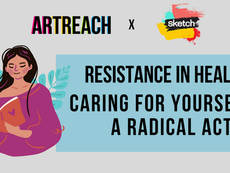 New artreach x sketch self care Workshop series!