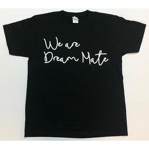 Tシャツ/『We are DreamMate』(ブラック)