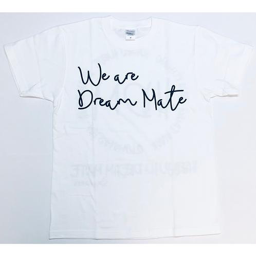 Tシャツ/『We are DreamMate』(ホワイト)