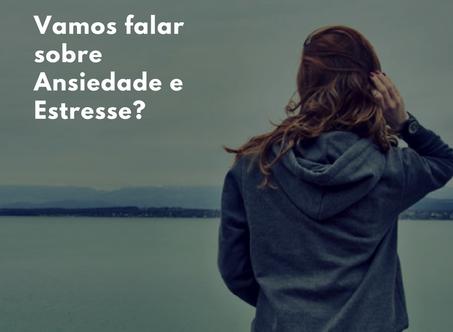 Dica Saudável | Vamos falar sobre estresse e ansiedade?