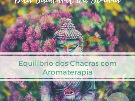 Dica Saudável | Chakras e Aromaterapia | Como trabalhar e equilibrar os chakras com óleos essenciais