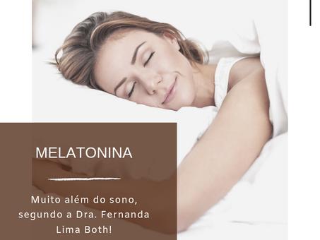 Melatonina, além do sono! | Dra. Fernanda Lima Both
