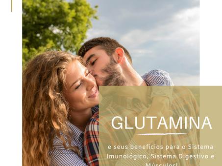 Glutamina e seus benefícios.