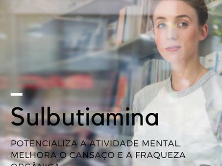 Sulbutiamina | Potencializa a atividade mental, melhora o cansaço e a fraqueza orgânica.