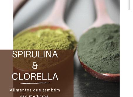 Dica Saudável | Spirulina & Chrorella | Alimentos que também são medicina.