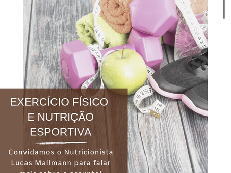 Exercício físico e Nutrição esportiva | Nutricionista Lucas Mallmann