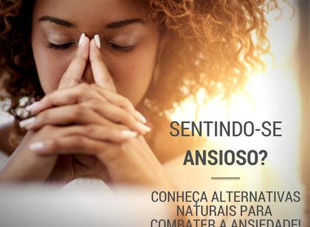 A Ansiedade faz parte do seu dia a dia?   Conheça Alternativas Naturais para Combater a Ansiedade.