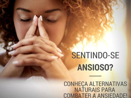 A Ansiedade faz parte do seu dia a dia? | Conheça Alternativas Naturais para Combater a Ansiedade.