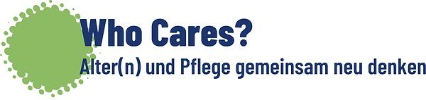 Who Cares project logo: Alter(n) und Pflege gemeinsam neu denken
