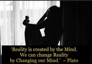 Change Reality; Change Your Mind