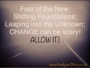 CHANGE CAN BE SCARY
