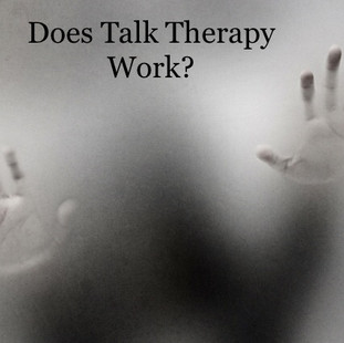 DOES TALK THERAPY WORK?