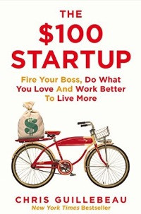 The $100 Startup, Chris Guillebeau