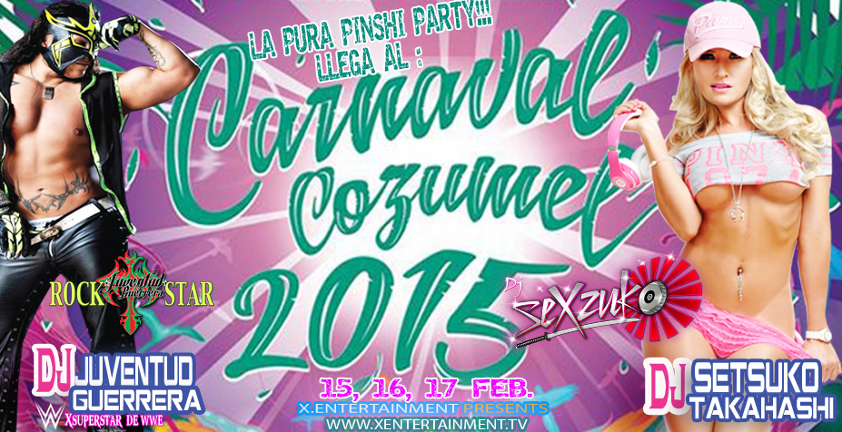 CARNAVAL-COZUMEL-2015-DJ´S-X-ENTERTAINMENT