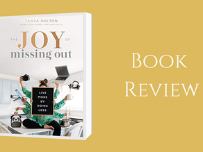 Book Review: The Joy of Missing Out - Live more by doing less By Tonya Dalton