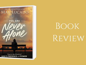 Title: You are Never Alone – Trust in the miracle of God's presence and power By: Max Lucado