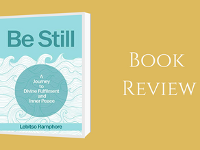 Be Still - A journey to Divine Fulfilment and  Inner Peace  By: Lebitso   Ramphore