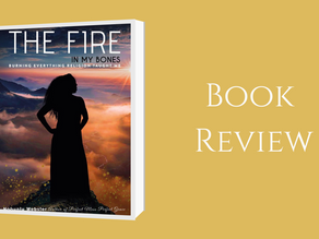 Book Review: The Fire In My Bones - Burning Everything Religion Taught me By Nobuntu Webster