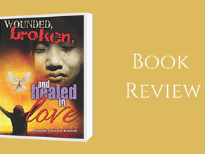 Book Review: Wounded, Broken and Healed in Love By Yolande S'phelele Boamah