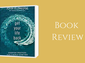 A Book Review on Get Your Life Back by John Eldredge