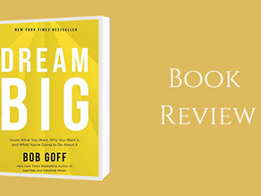 A Book Review of Dream Big by Bob Goff
