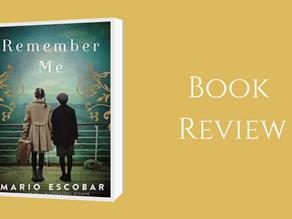 Book Review: Remember Me Author - Mario   Escobar