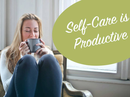 Self-Care is Productive