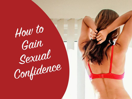 How to Gain Sexual Confidence
