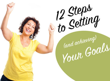 12 Steps to Setting (and Actually Achieving) Your Goals