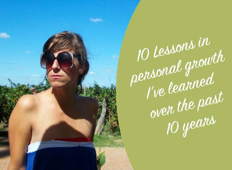 My Top 10 Lessons in Personal Growth From The Last 10 Years