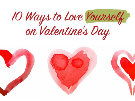 10 Ways to Love Yourself on Valentine's Day
