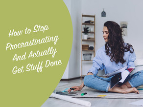 How to Stop Procrastinating and Actually Get Stuff Done