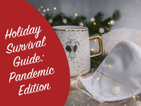 Holiday Survival Guide: Pandemic Edition