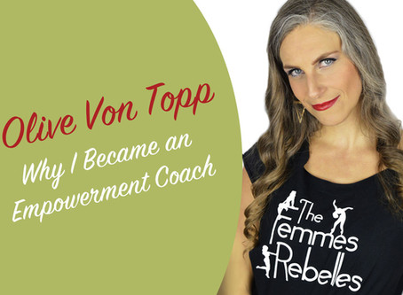 Why I Became an Empowerment Coach