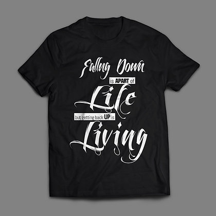 Falling Down is Apart of Life, Getting Back Up is Living