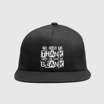 Hard To Thank When Ya Mind Go Blank