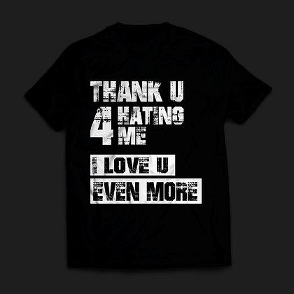 Thank U 4 Hating Me I love U Even More