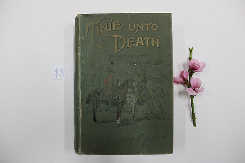 """True Unto Death - A Story Of Russian Life"" -Eliza F Pollard"