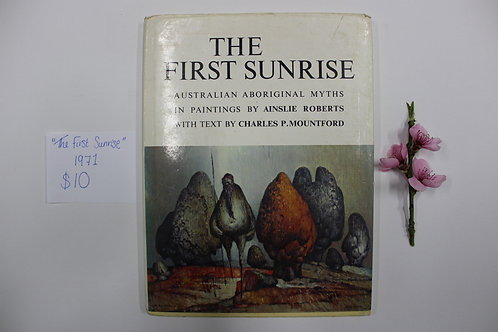 """""""The First Sunrise - Australian Aboriginal Myths in Paintings"""""""