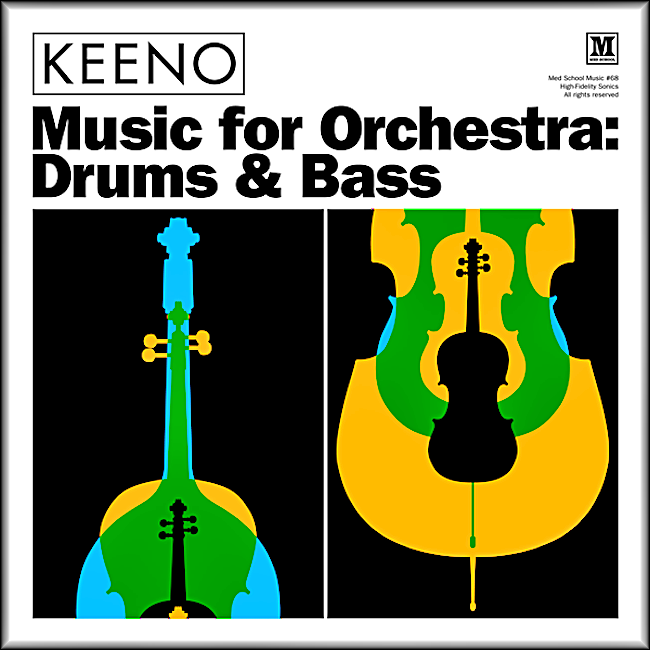 Double-Take Review: Keeno / Med School's - Music for Orchestra: Drum and Bass