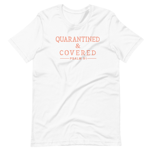 Quarantined & Covered Tee
