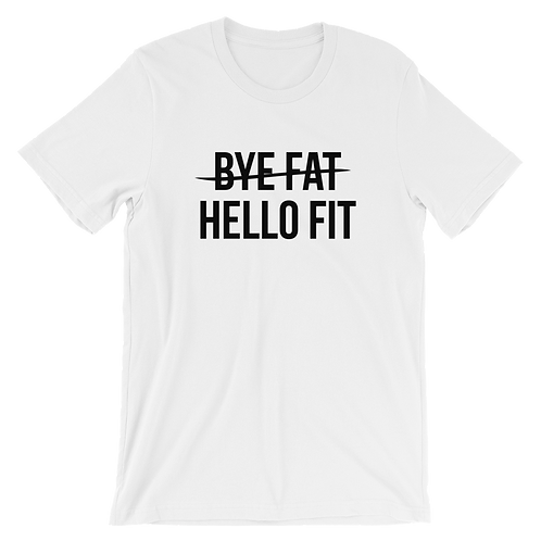 Bye Fat Hello Fit T-shirt